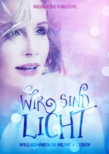 Nicole de Virgiliis, Wir sind Licht